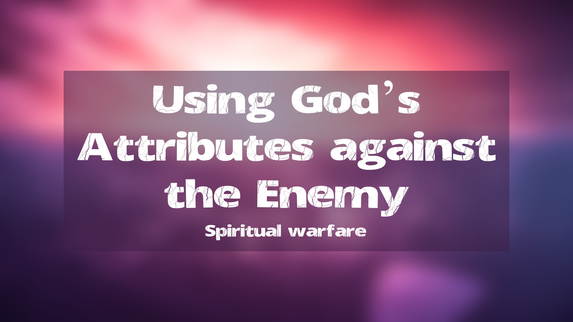 #3 Using God's Attributes Against The Enemy