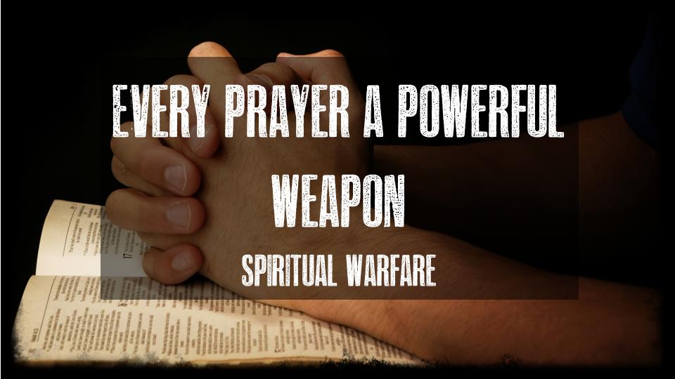 #9 Every Prayer A Powerful Weapon