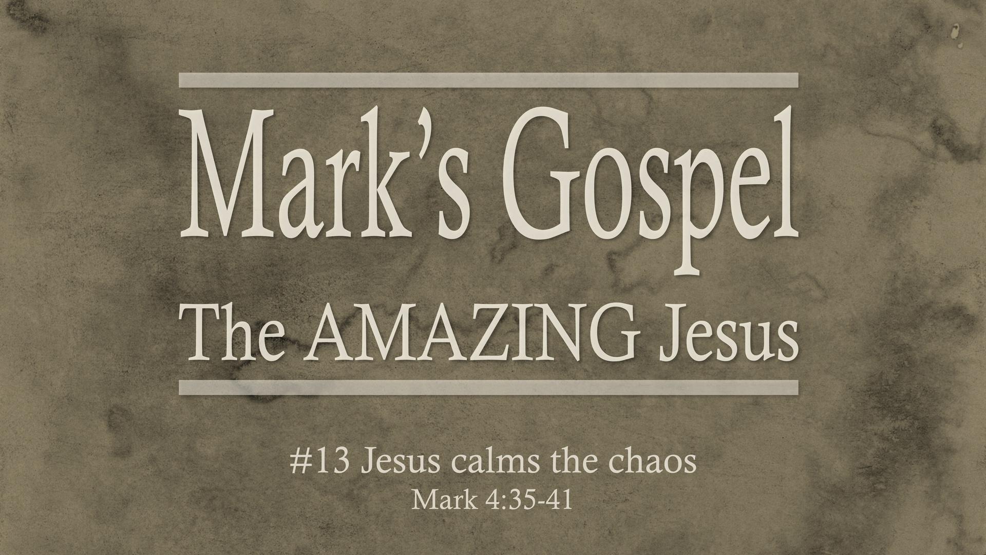 #13 Jesus Calms The Chaos