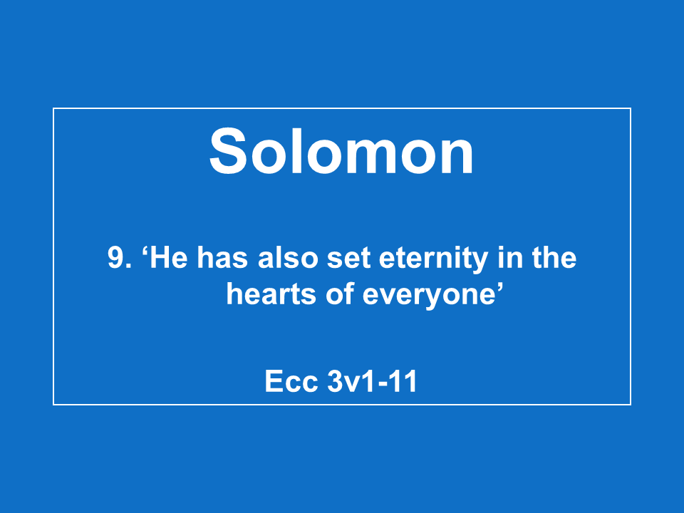#9 He Has Also Set Eternity In The Hearts Of Everyone