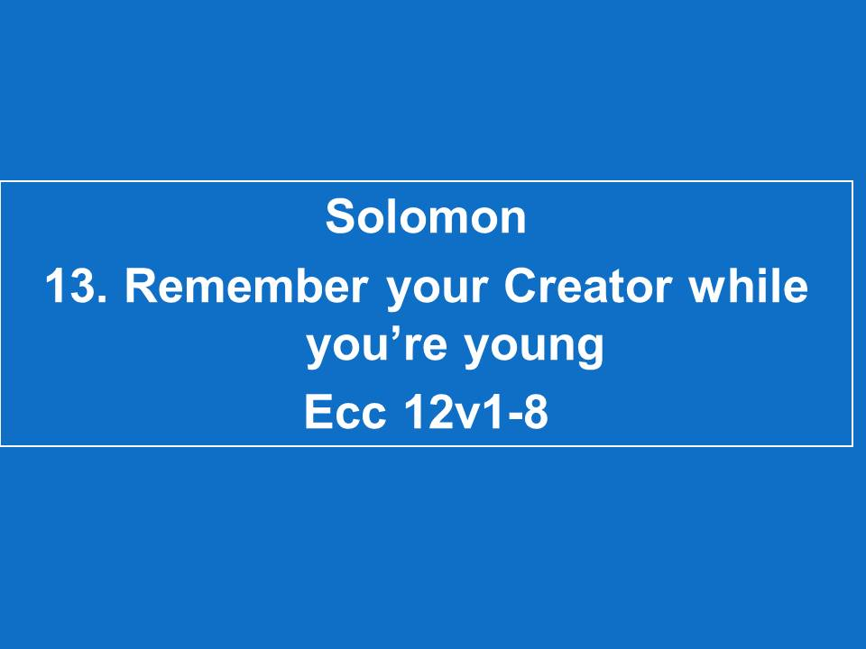 #13 Remember Your Creator While You're Young