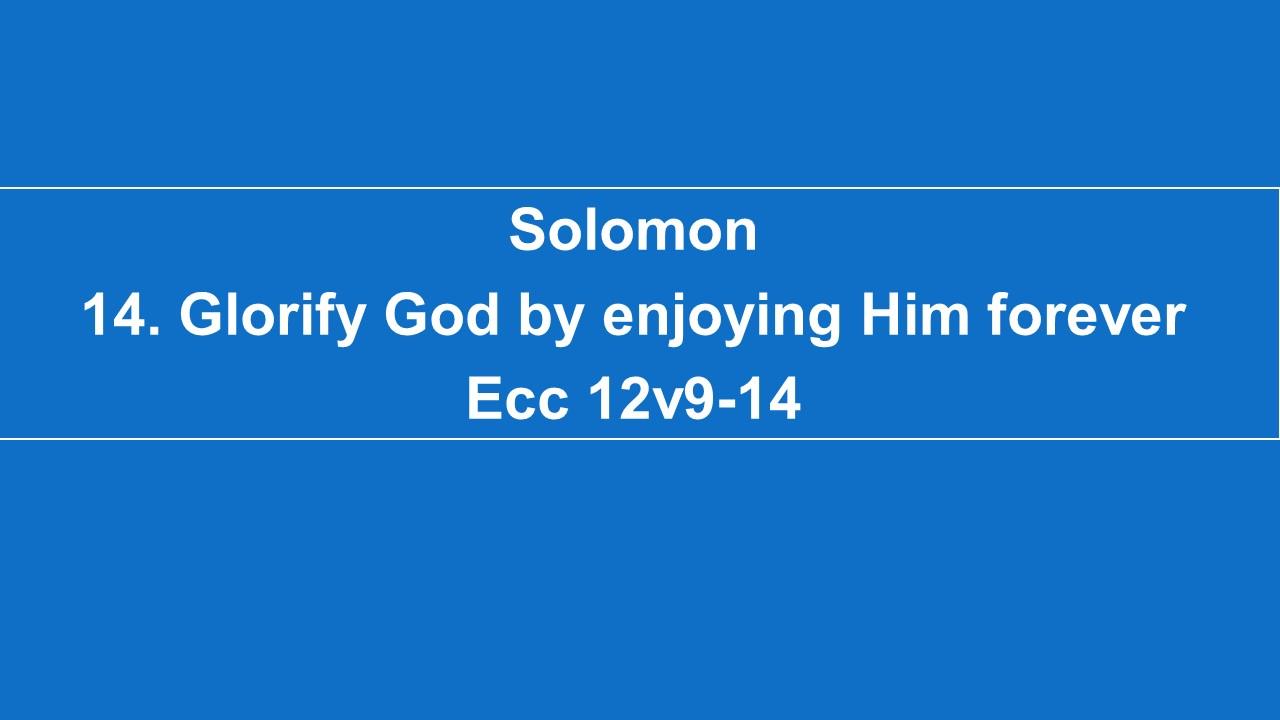 #14 Glorify God By Enjoying Him Forever